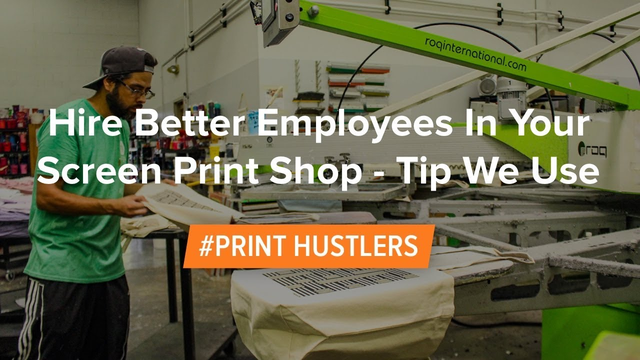 Hire Better Employees In Your Screen Print Shop Tip We Use Youtube