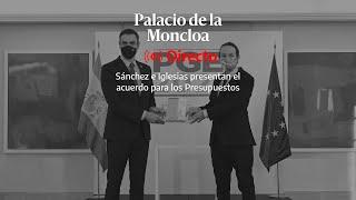 🔴 DIRECTO | Pedro Sánchez y Pablo Iglesias presentan el acuerdo de Presupuestos