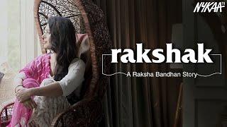 Rakshak | रक्षक |  A Raksha Bandhan Special | Nykaa