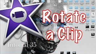 How to Rotate a Clip in iMovie 10.0.2 | Tutorial 35