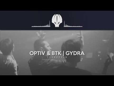 Optiv & BTK - Inception [Gydra Remix]