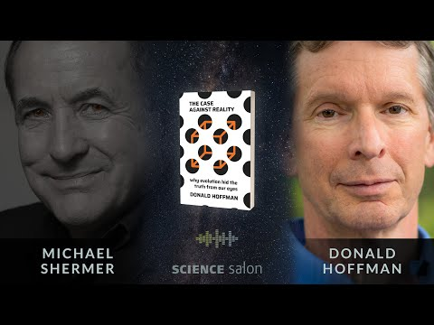 michael-shermer-with-dr.-donald-hoffman-—-the-case-against-reality-(science-salon-#-78)