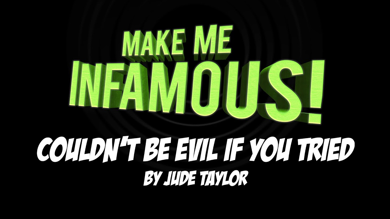 FIRST LISTEN: Couldn't Be Evil - from 'Make Me Infamous'
