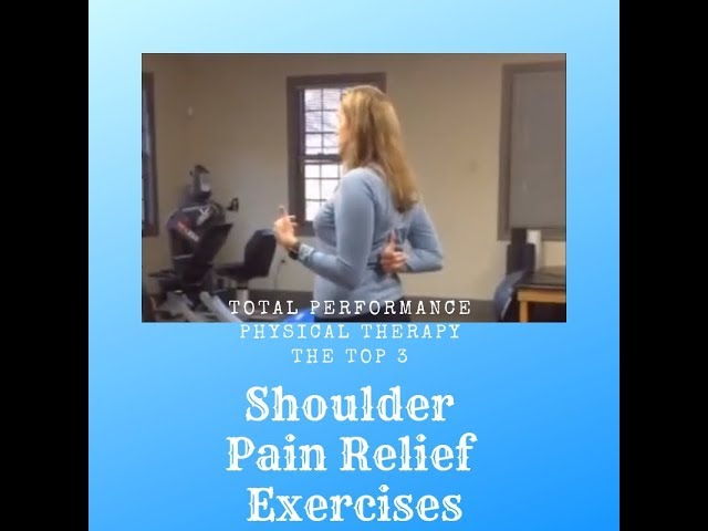 Top 3 Shoulder Pain Relief Exercises | Total Performance Physical Therapy | 215.997.9898