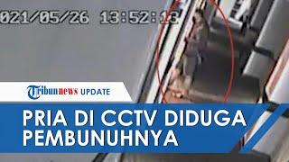 Terekam CCTV Pria Misterius Tunjukkan Gelagat Aneh, Diduga Pelaku Pembunuh Wanita Bugil Di Hotel