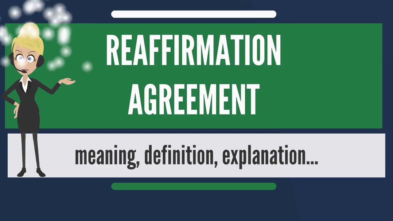 What Is Reaffirmation Agreement What Does Reaffirmation Agreement