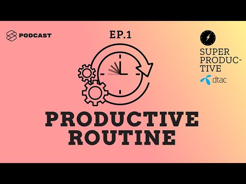 ทริกใช้ได้จริงตั้งแต่เข้านอนยันหมดวัน ที่ทำให้ชีวิต Productive รอบด้านที่สุด | SUPER PRODUCTIVE EP.1
