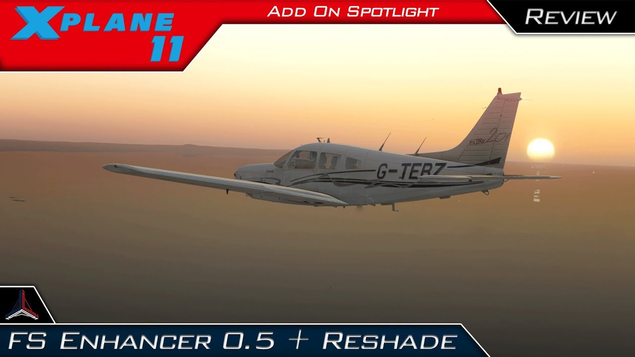 X Plane 11 | NEW FS Enhancer 0 5 + Reshade 3 xx Complete Installation +  Demo | Add-On Spotlight