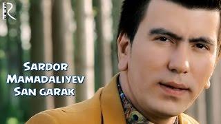 Sardor Mamadaliyev - San garak | Сардор Мамадалиев - Сан гарак