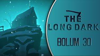 The Long Dark : Türkçe Oynanış / Bölüm 30 - Avcılık Benim Ruhumda Var!