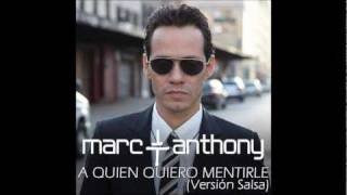 Marc Anthony - A Quien Quiero Mentirle (Salsa Version)