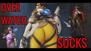 OVERWATCH SUCKS!!!!!