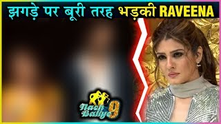 Raveena Tondon BLAST OUT On This Nach Baliye 9 JODI Before ELIMINATION
