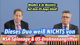Auf dem amerikanischen Auge blind: Maaßen & de Maizière über NSA & Drohnenangriffe