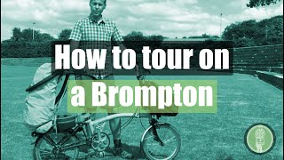How to tour on a Brompton