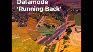 Datamode — Running Back (Terry Lee Brown Junior Remix)
