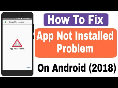 How To Fix App Not Installed Android 2018
