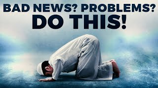 MUSLIMS SHOULD IMMEDIATELY DO THIS WHEN GIVEN BAD News, Islamic knowledge, Bayan, hadees