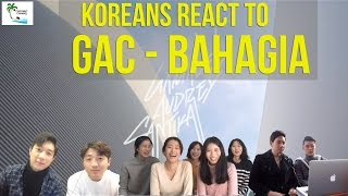 Video Koreans React To GAC - Bahagia download MP3, 3GP, MP4, WEBM, AVI, FLV September 2018