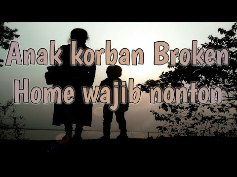 Curahan Anak Broken Home Youtube