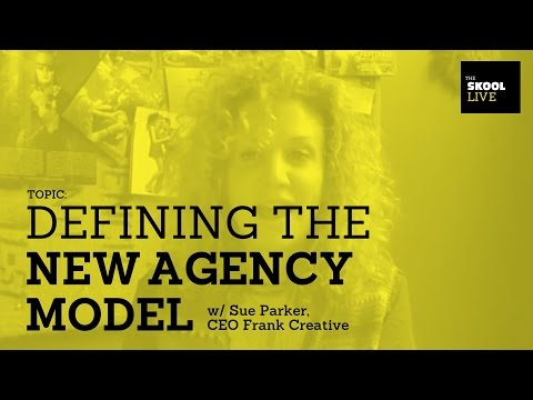 Defining the New Agency Model w/ Sue Parker, CEO Frank Creative