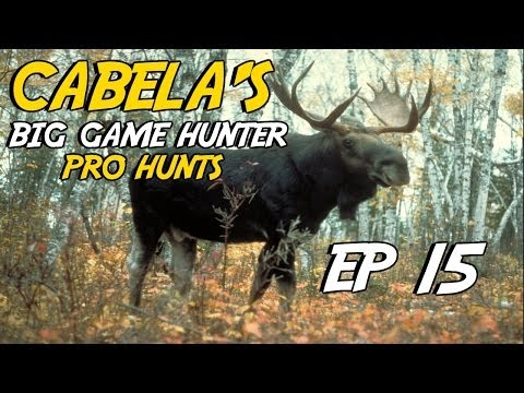 Cabela's Big Game Hunter Pro Hunts: Ep15 - Hunting with chance of Moose