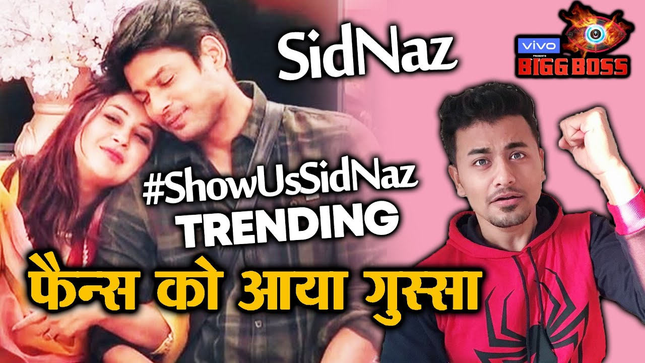 Bigg Boss 13 Angry Sidnaz Fans Trend Showussidnaz Here S Why Sidharth Shukla Shehnaz Bb 13