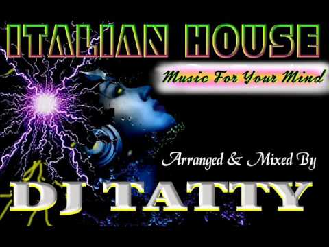 Dj tatty italian house music for your mind youtube for Italian house music