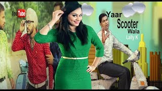 New Punjabi Songs 2015 |Yaar Scooter Wala | Lally K | Megha Sharma |Parakh | Official Video Scooter