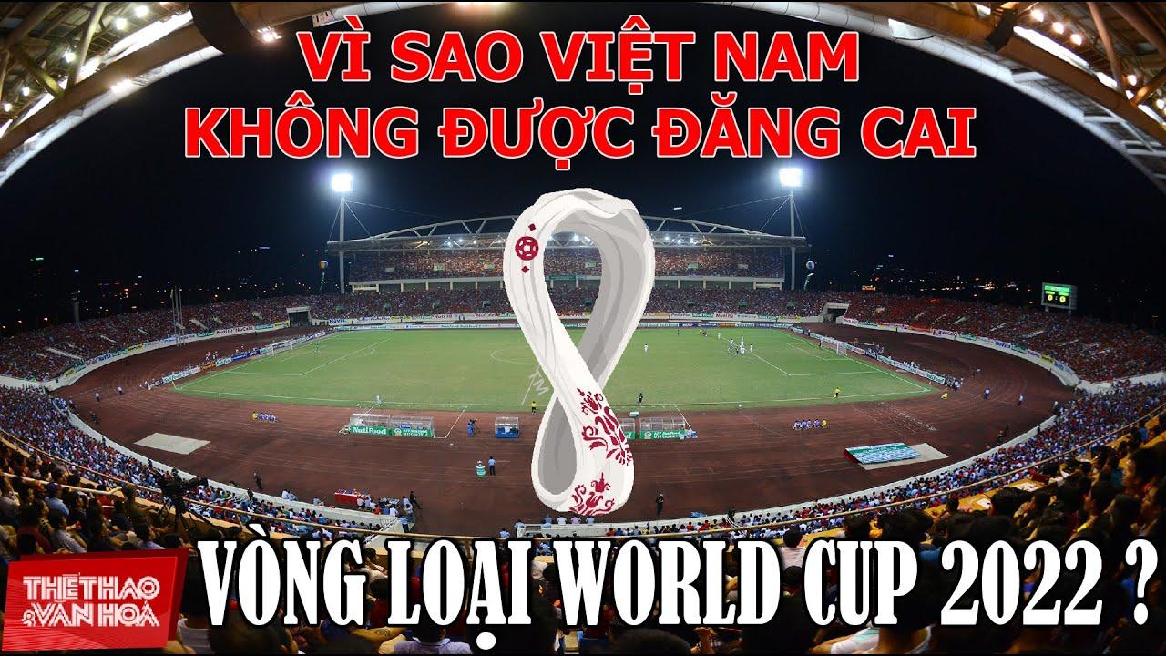 [BÓNG ĐÁ VIỆT NAM] Vì sao Việt Nam không được đăng cai vòng loại FIFA World Cup 2022 châu Á ?