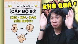 CHƠI KÉO BÚA BAO CHƯA BAO GIỜ KHÓ ĐẾN VẬY !!! (Siêu khó siêu troll) | Brain Test #3 ✔