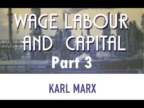 Marx's Wage Labour and Capital Explained - Part 3 - How are Wages Determined?
