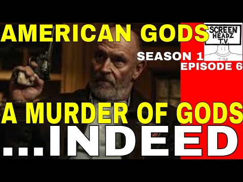 """AMERICAN GODS SEASON 1 EPISODE 6 """"A MURDER OF GODS"""" REVIEW I'M IN TELEVISION HEAVEN RIGHT NOW.."""