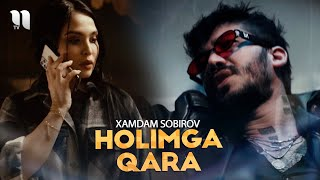 Xamdam Sobirov - Holimga qara (Official Music Video)