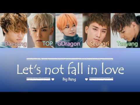 Big Bang - Let's not fall in Love (우리 사랑하지 말아요) | Sub (Han - Rom - Español) Color Coded Letra