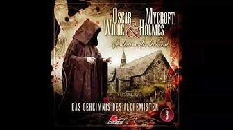 Oscar Wilde & Mycroft Holmes - Folge 03: Das Geheimnis des Alchemisten (Komplettes Hörspiel)
