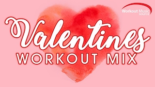 Workout Music Source // Valentine's Workout Mix (125-142 BPM)
