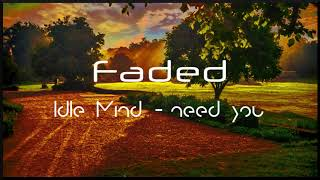 slowed down idle mind need you