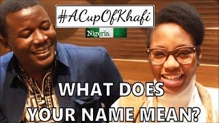 What Does Your Yoruba Name Mean? Ft Kola Tubosun #ACupOfKhafi