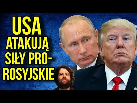 USA Oszukują Świat! Atak na Siły Wspierane przez Rosję w Syrii pod niewiarygodnym pretekstem.