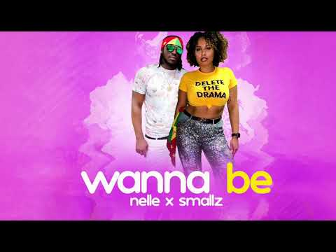 NELLE X Smallz - Wanna Be [Official Audio]