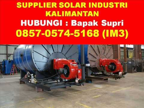 0857-0574-5168 (IM3), Harga Solar Industri Kalimantan Barat 2017, Agen Solar Industri Balikpapan