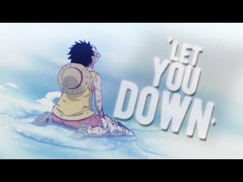One Piece AMV | LET YOU DOWN [desc.]