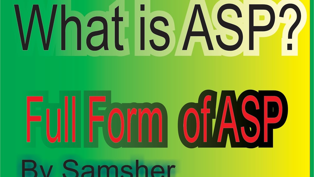 what is ASP? FULL FORM OF ASP......... - YouTube