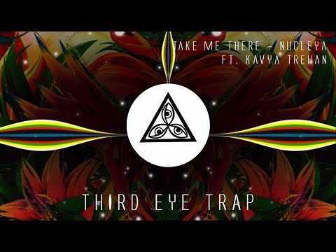 Take Me There - Nucleya feat. Kavya  Terhan