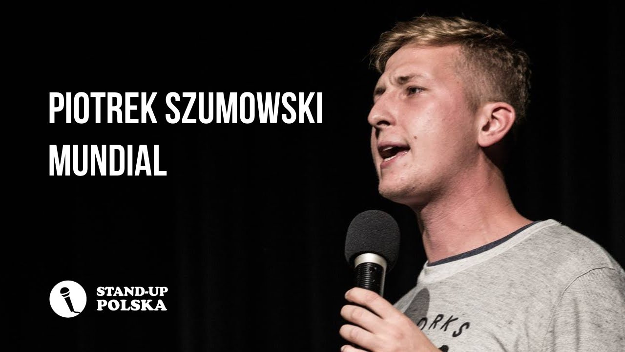 Piotrek Szumowski - Mundial   Stand-up Polska