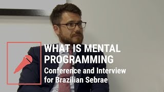 What is mental programming - Conference and Interview for Brazilian Sebrae (with subtitles)