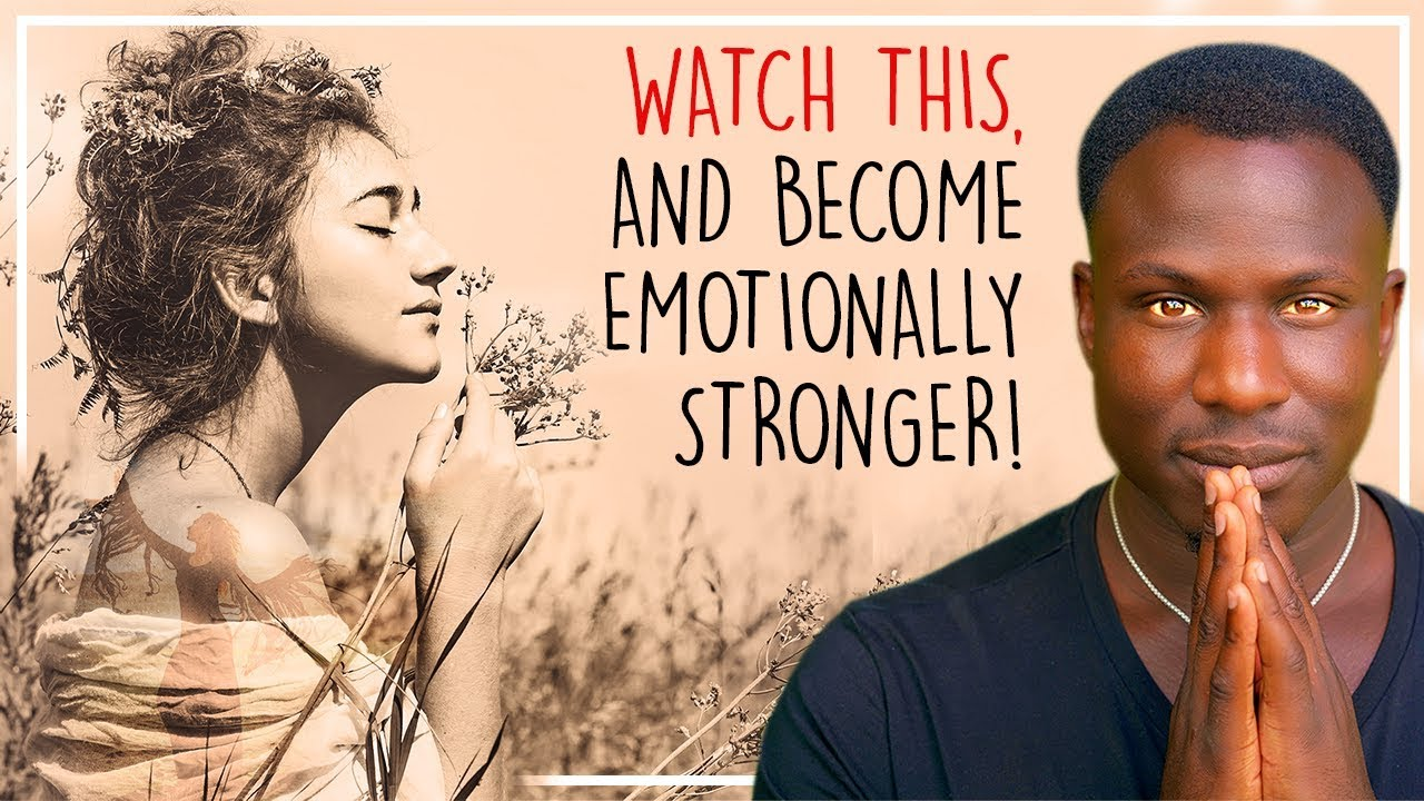 How to Become an Emotionally Stronger Person