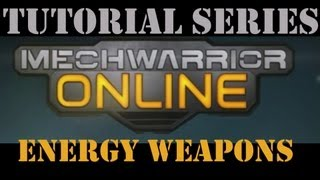 MechWarrior Online Tutorial - Energy Weapons: Lasers, PPCs, Flamers, and TAG
