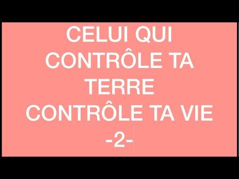 CELUI QUI CONTRÔLE TA TERRE  CONTRÔLE TA VIE -2-